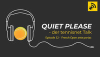 Quiet, please - der tennisnet-Podasct