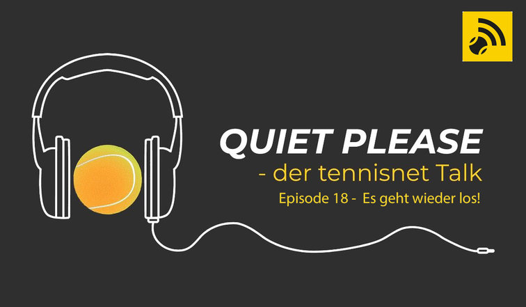 Quiet, please ... der tennisnet-Podcast